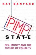 The Pimp State: Sex, Money and the Future of Equality